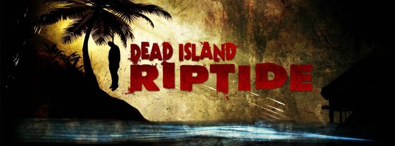 Review: Dead Island: Riptide (360)