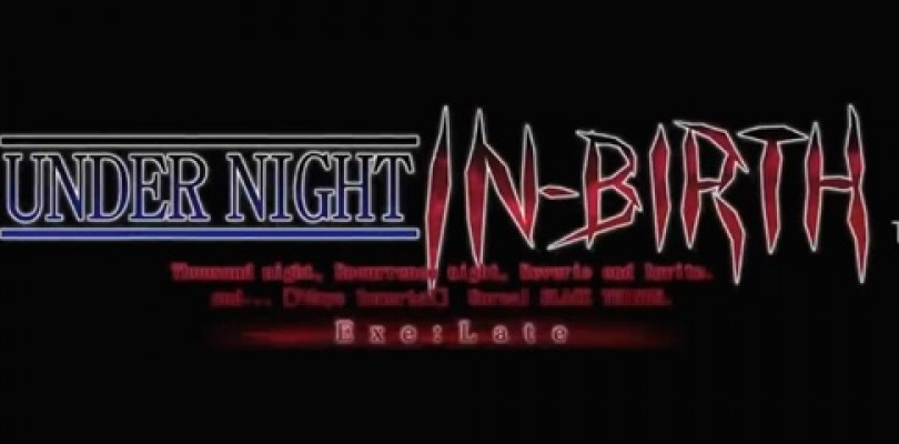 Under Night In-Birth Exe: Late Available February 24, 2015