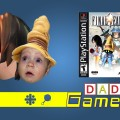 Daddy Gamer Episode 3: Final Fantasy IX