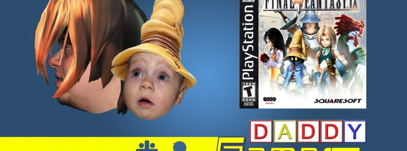 Daddy Gamer Episode 3: Final Fantasy IX