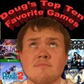 Doug's Top Ten Favorite Games