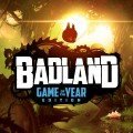 BADLAND: Game of the Year Edition Write A Review