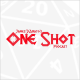 One Shot podcast is tabletop Roleplaying at its finest