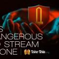 It Is Dangerous to Stream Alone