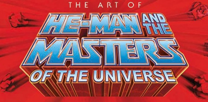 A Look At: The Art of He Man and the Masters of the Universe