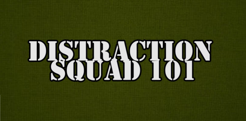 Distraction Squad 101: Two For One