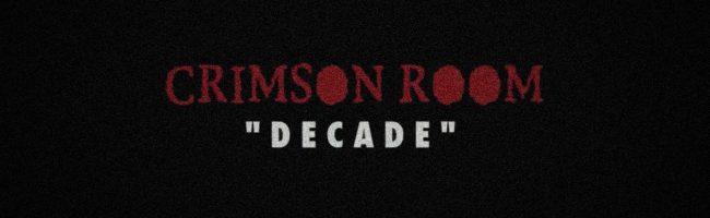 Crimson Room: Decade Crimson Room: Decade Review