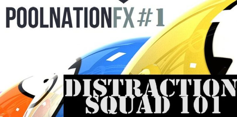 Distraction Squad 101- Pool Nation FX Pt. 1