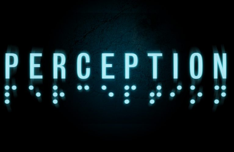 Perception Is A Wonderful Mix Of Atmosphere and Characterization
