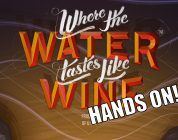 Where the Water Tastes Like Wine Hands-On
